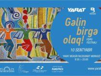 YARAT проводит второй грандиозный детский фестиваль «Давайте объединимся!»