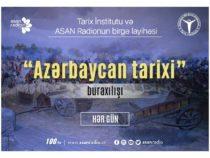 В «ASAN Radio» стартовал проект «История Азербайджана»