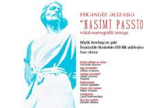 В Баку состоится грандиозная премьера спектакля «Nasimi Passion»