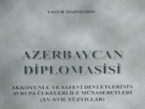 Книга Ягуба Махмудова «Азербайджанская дипломатия» издана и на турецком языке